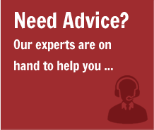 Need Advice? Our experts are on  hand to help you ...